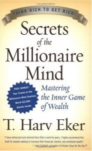 Secrets of the Millionaire Mind: Mastering the Inner Game of Wealthby T. Harv Eker